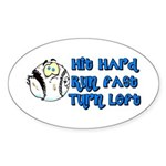 Hit Hard, Run Fast, Turn Left Oval Sticker