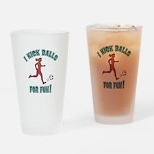 Women's Soccer I Kick Balls For Fun Drinking Glass