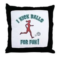 Women's Soccer I Kick Balls For Fun Throw Pillow