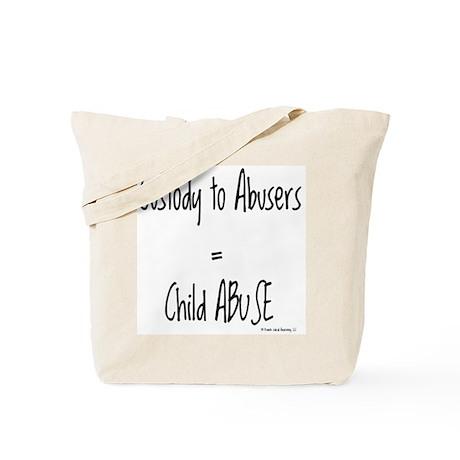 Custody To Abusers=child Abuse Tote Bag