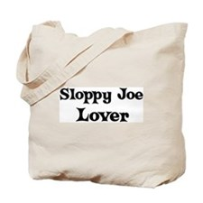Sloppy Joe lover Tote Bag