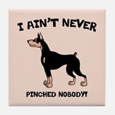 Ain't Pinched Nobody! Tile Coaster