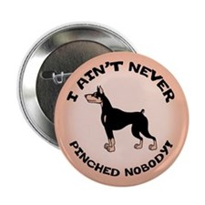 "Ain't Pinched Nobody! 2.25"" Button"