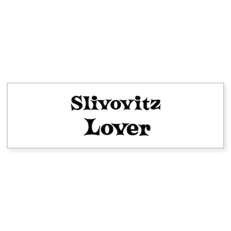 Slivovitz lover Bumper Sticker