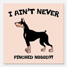 "Ain't Pinched Nobody! Square Car Magnet 3"" x 3"""