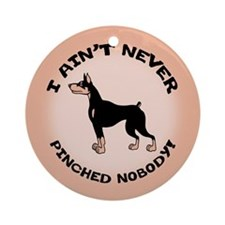 Ain't Pinched Nobody! Ornament (Round)