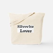 Slivovitz lover Tote Bag