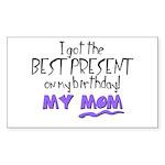 Best Birthday Present Rectangle Sticker