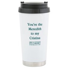 MEREDITH to my CRISTINA Travel Mug