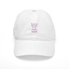 MEREDITH to my CRISTINA Baseball Cap