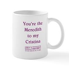 MEREDITH to my CRISTINA Small Mug