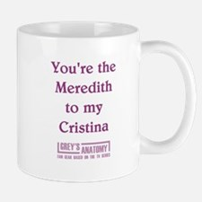 MEREDITH to my CRISTINA Small Small Mug