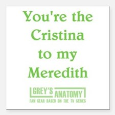 """CRISTINA to my MEREDITH Square Car Magnet 3"""" x 3"""""""