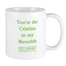 CRISTINA to my MEREDITH Mug