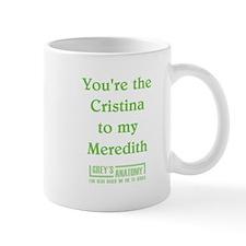 CRISTINA to my MEREDITH Small Mug