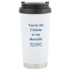 CRISTINA to my MEREDITH Travel Mug