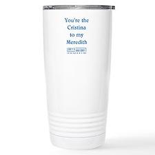 CRISTINA to my MEREDITH Travel Coffee Mug