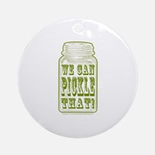 We Can Pickle That! Ornament (Round)
