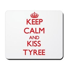 Keep Calm and Kiss Tyree Mousepad