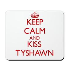 Keep Calm and Kiss Tyshawn Mousepad