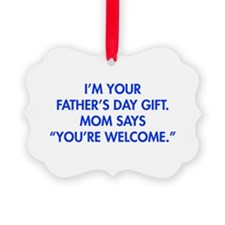 Im-your-fathers-day-gift-blue Ornament