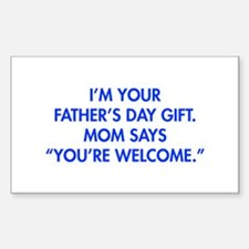 Im-your-fathers-day-gift-blue Decal