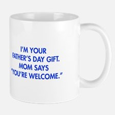 Im-your-fathers-day-gift-blue Mugs