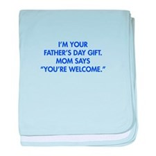 Im-your-fathers-day-gift-blue baby blanket