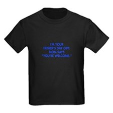 Im-your-fathers-day-gift-blue T-Shirt
