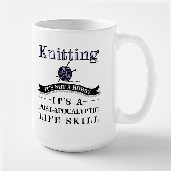 Knitting: It's Not A Hobby Large Mugs