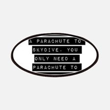 You Do Not Need A Parachute Patches