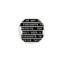 You Do Not Need A Parachute Mini Button