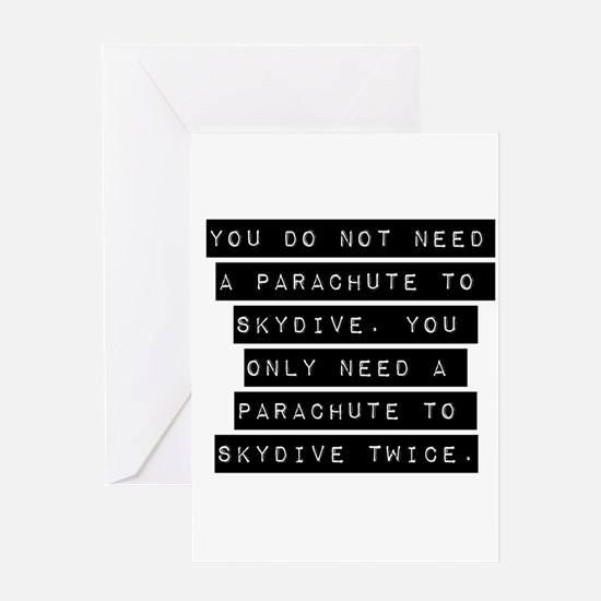 You Do Not Need A Parachute Greeting Cards