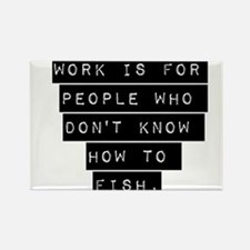 Work Is For People Magnets