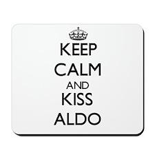 Keep Calm and Kiss Aldo Mousepad