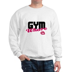 Gym Whore Sweatshirt