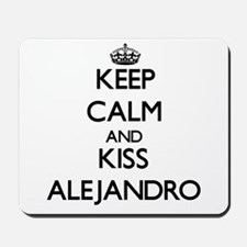 Keep Calm and Kiss Alejandro Mousepad