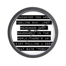 Whenever You Are Feeling Sad Wall Clock