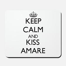 Keep Calm and Kiss Amare Mousepad