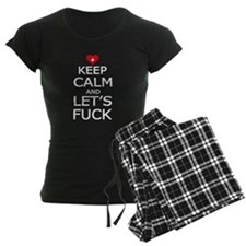 KEEP CALM AND LETS FUCK Pajamas