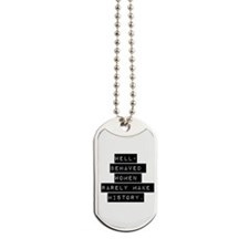 Well Behaved Women Dog Tags