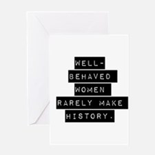 Well Behaved Women Greeting Cards