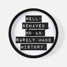 Well Behaved Women Wall Clock