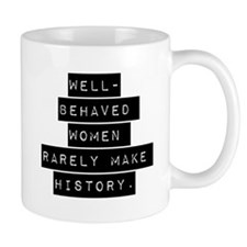 Well Behaved Women Mugs