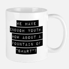 We Have Enough Youth Mugs