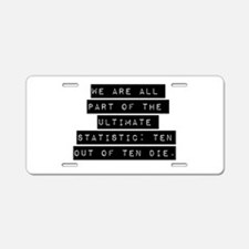 We Are All Part Aluminum License Plate