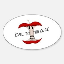 Evil To The Apple Core Sticker (Oval)