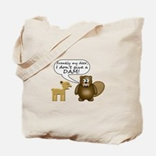 Beaver Don't Give A Dam Tote Bag