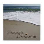 Beach Dreams by Beachwrite Tile Coaster