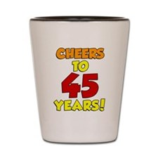Cheers To 45 Years Drinkware Shot Glass